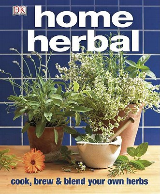 Home Herbal By Dorling Kindersley, Inc. (COR)